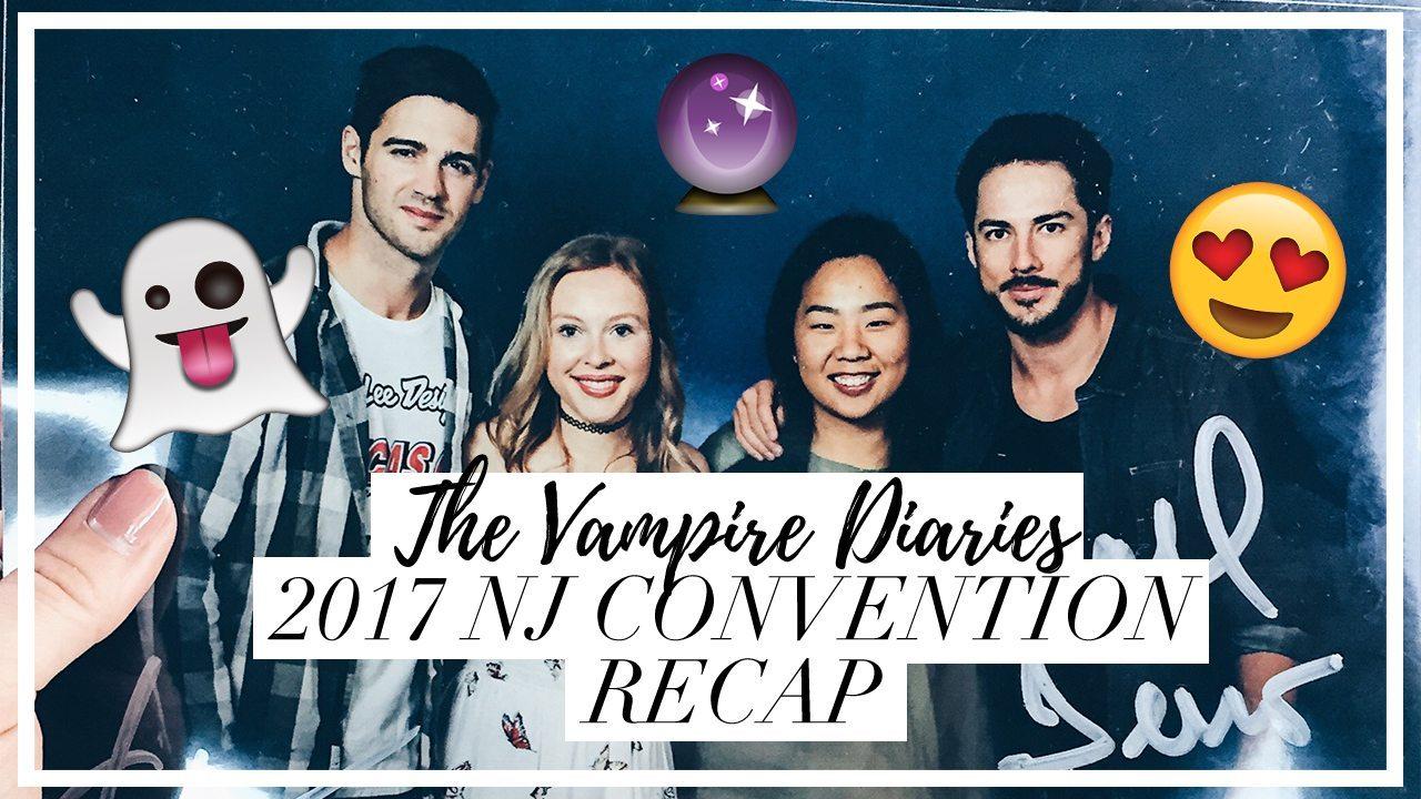 VIDEO: The Vampire Diaries 2017 NJ Convention Recap